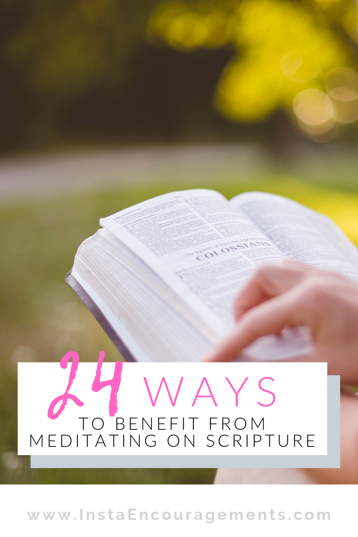 24 Ways We Benefit From Meditating on Scripture