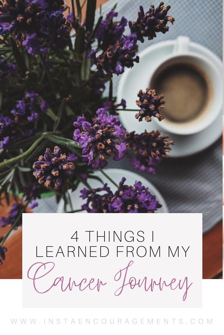 4 Things I Learned From My Cancer Journey