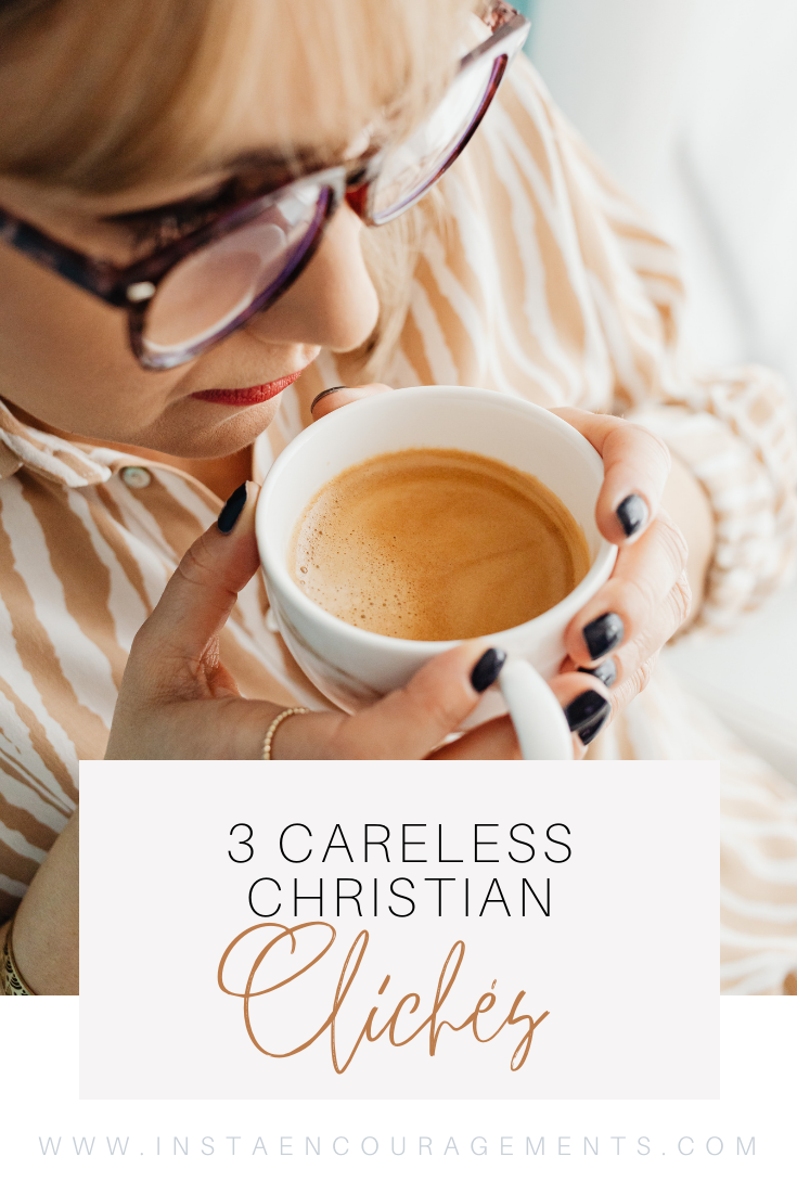 ​3 Careless Christian Clichés