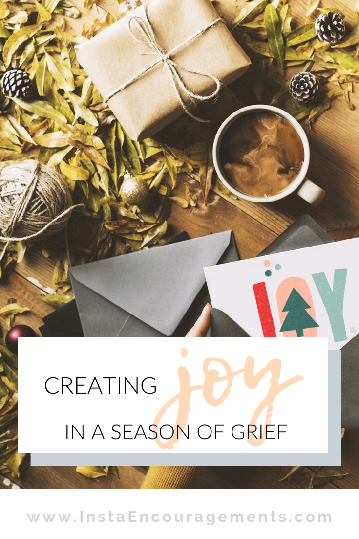 Creating JOY in a Season of Grief