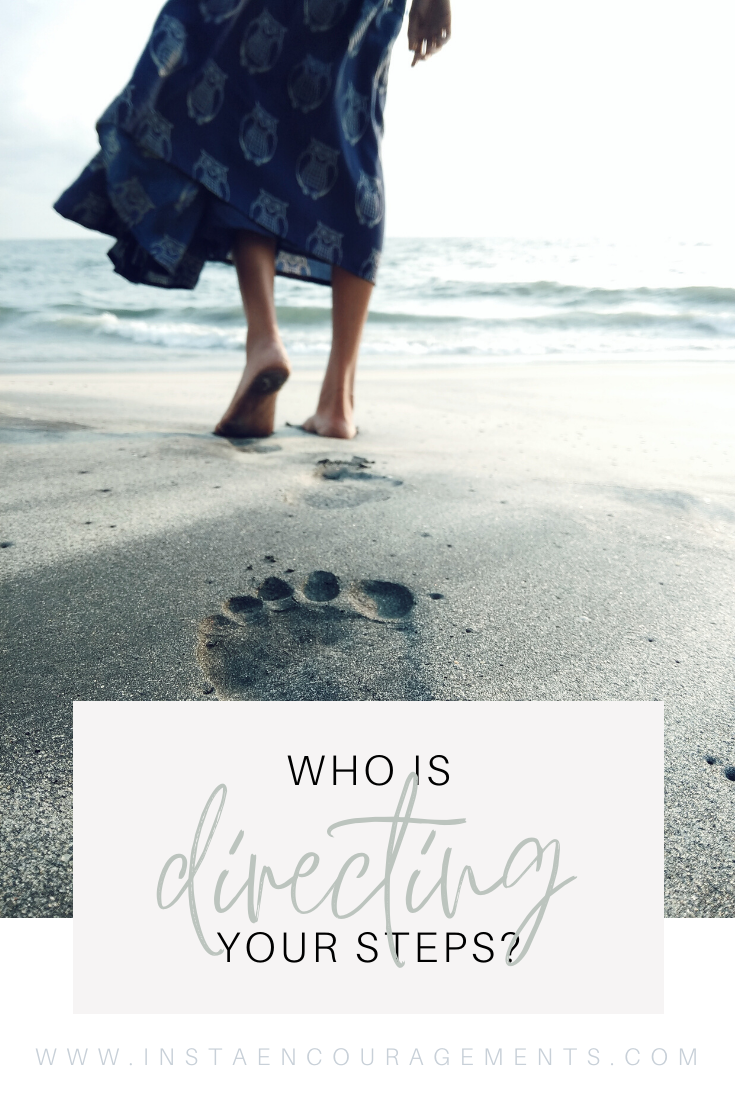 ​Who Is Directing Your Steps?