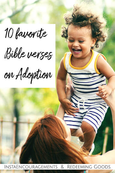 10 Favorite Bible Verses on Adoption Over a year ago, my husband and I started our adoption journey. The wait has been long and hard, but God gives endurance through His Word.