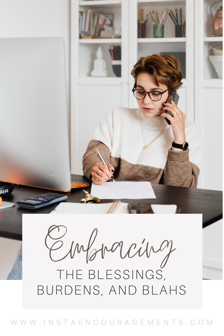 ​Embracing the Blessings, Burdens, and Blahs