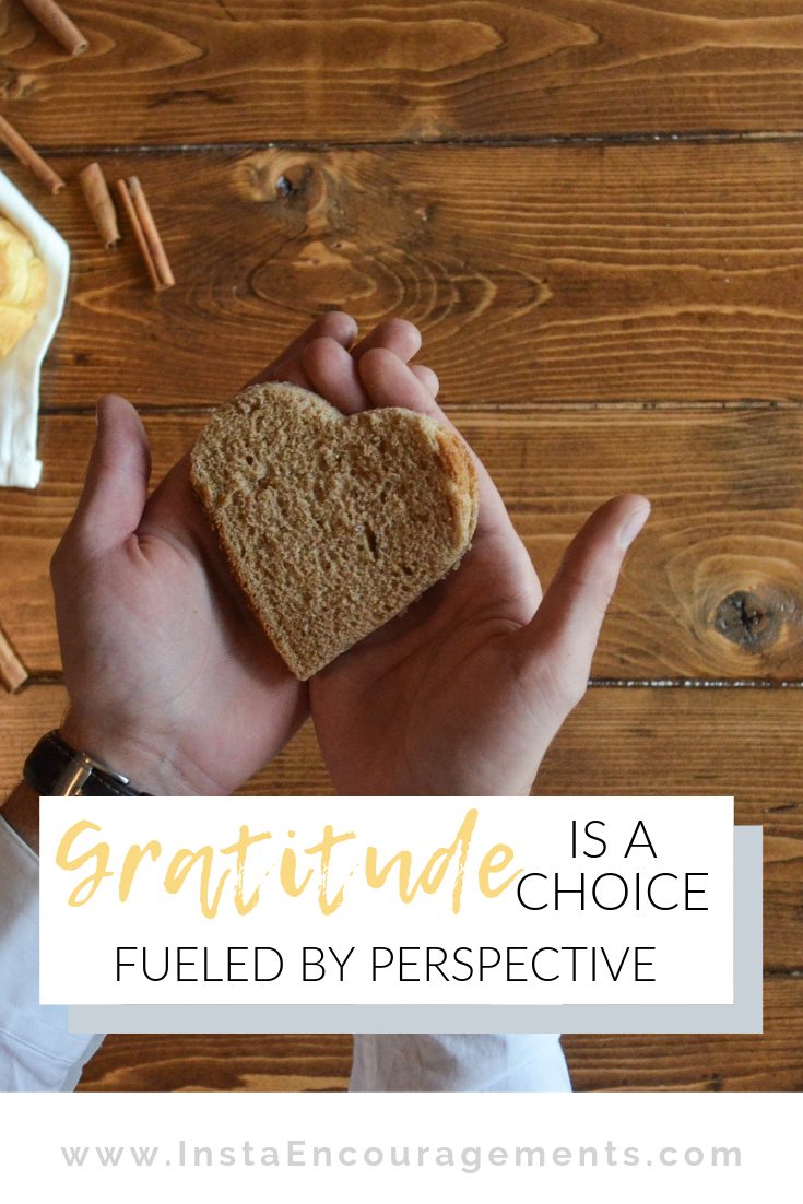 Gratitude is a Choice Fueled by Perspective