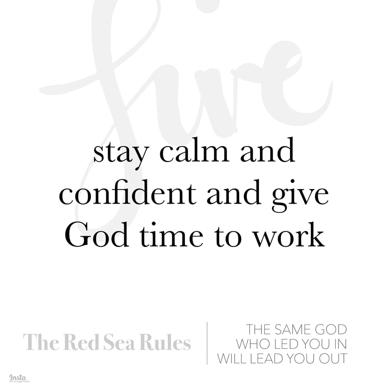 Red Sea Rule #5: Stay calm and confident, and give God time to work.