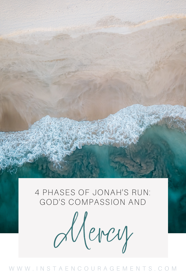 The 4 Phases of Jonah's Run and God's Compassion & Mercy If you are at all like me, raised in a church-going home, you've been quite familiar since childhood with the story of Jonah and the whale. As a child, the story fascinated me. As an adult though I realize this story is about so much more than just Jonah and some great big fish.