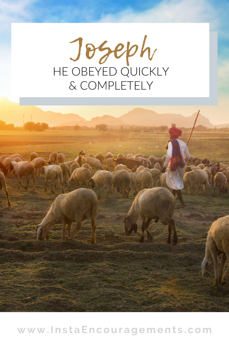 ​Joseph: He Obeyed Quickly & Completely