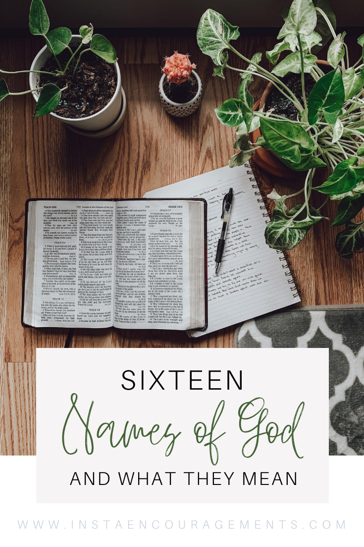 16 Names of God and What They Mean All throughout Scripture God reveals Himself to us through His many names. When we study these names that He reveals, we better understand who God is. The meanings behind His names reveal the character and nature of the One who bears them.