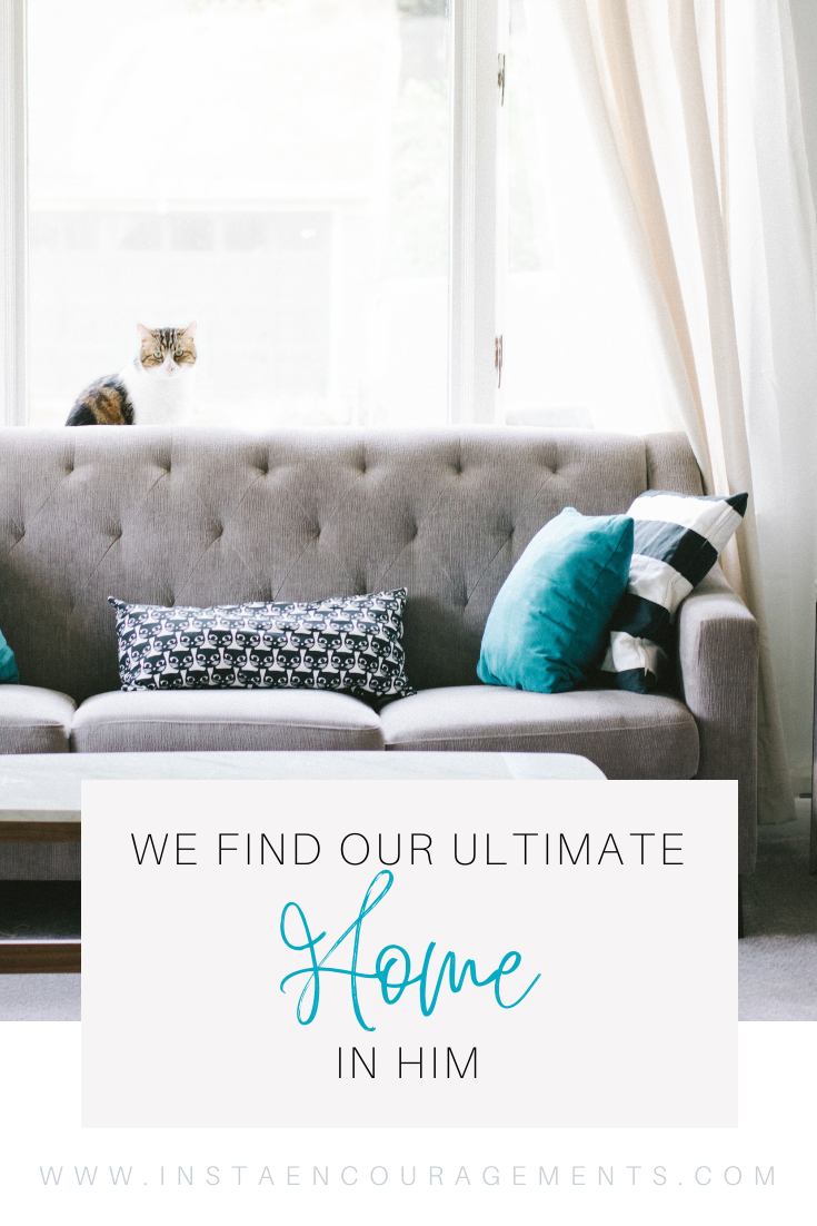 We Find Our Ultimate Home in Him​​