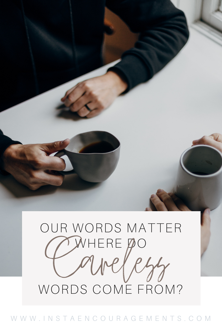 Our Words Matter: ​Where Do Careless Words Come From?