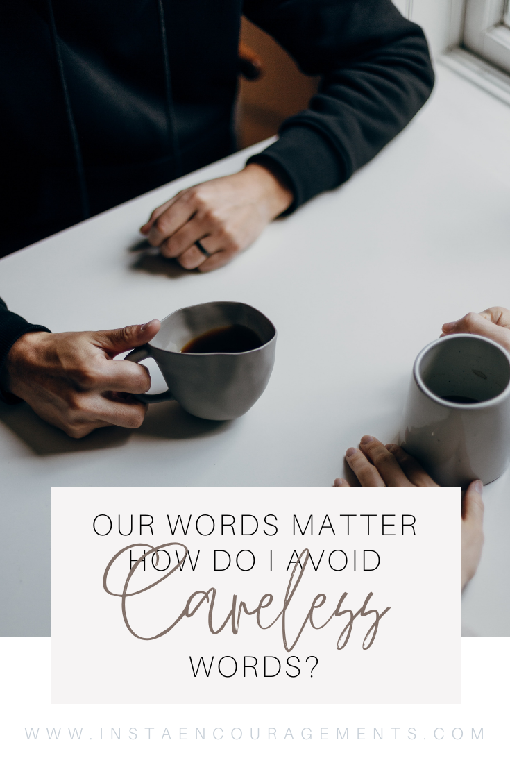 Our Words Matter: ​How Do I Avoid Careless Words?