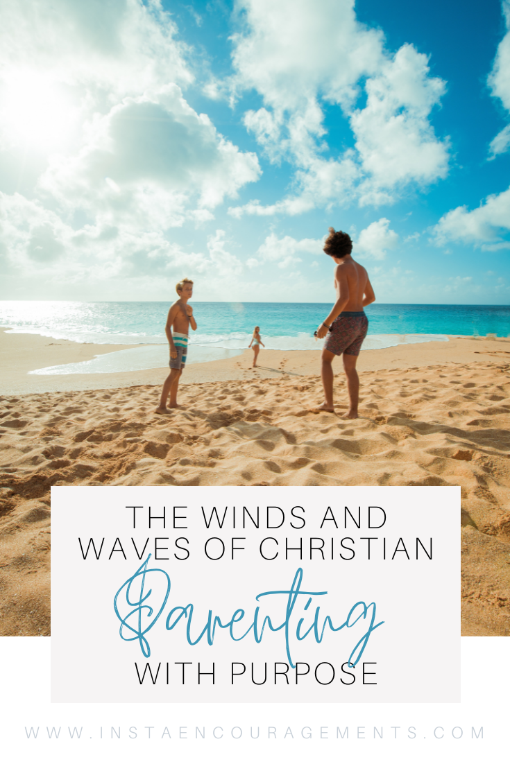 The Winds and Waves of Christian Parenting With Purpose