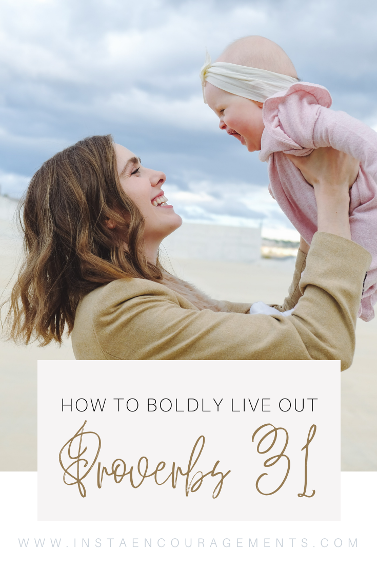 How To Boldly Live Out Proverbs 31