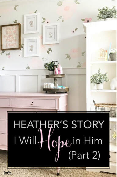 My friend Heather has graciously allowed me to share her story in a four-part blog post series title Heather's Story: I will hope in Him. As you read the lines of this post you will see that this is really more God's story than it is Heather's.
