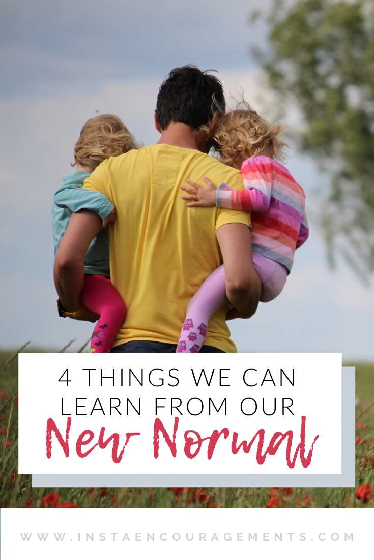 4 Things We Can Learn From Our New Normal