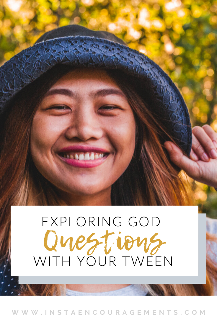 Exploring God Questions with Your Tween