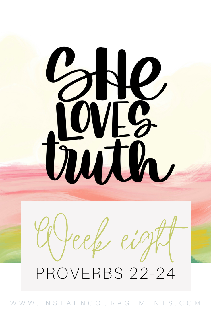 ​She Loves Truth Week Eight Proverbs 22-24