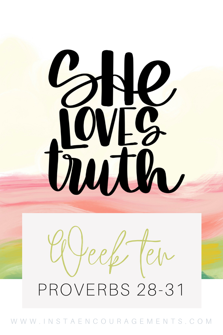 ​She Loves Truth Week Ten Proverbs 28-31